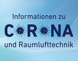 Betrieb raumlufttechnischer Anlagen in Corona-Zeiten